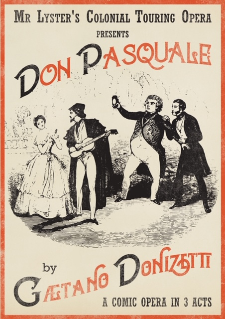 Mr Lyster's Touring Colonial Opera presents DON PASQUALE by Gaetano Donizetti Commences_ 3 May 2020 at Victoria Theatre, Tarnagulla Touring Regional Victoria and Melbourne until 30 May 2020 Cast (1)